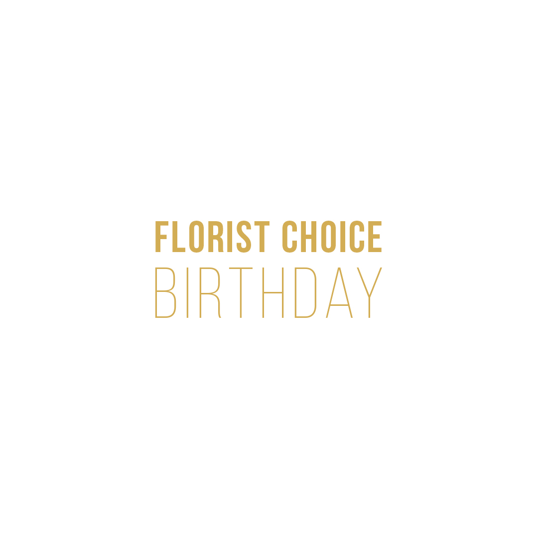 Florist Choice – Birthday